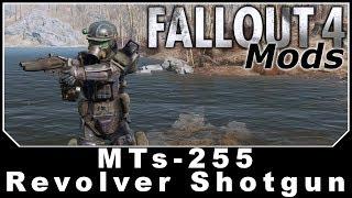 Fallout 4 Mods - MTs-255 Revolver Shotgun