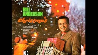 Bill Anderson - Oh Holy Night - Little Town Of Bethlehem - Away In A Manger