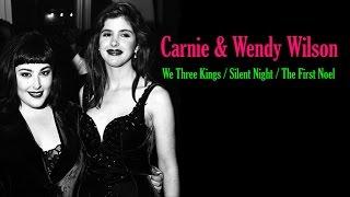 """Carnie & Wendy Wilson  """"We Three Kings / Silent Night / The First Noel"""""""