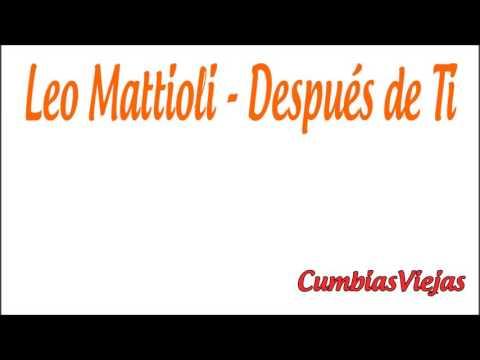 Leo Mattioli - Después de Ti (HD)