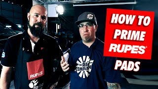How To Properly Prime Rupes Pads w/ Dylan von Kleist | DETAILS WITH LEVI