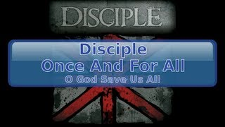 Disciple - Once And For All [HD, HQ]