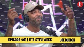 The Joe Budden Podcast - It's STFU Week