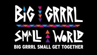 #BGSW : BIG GRRRL SMALL GET TOGETHER