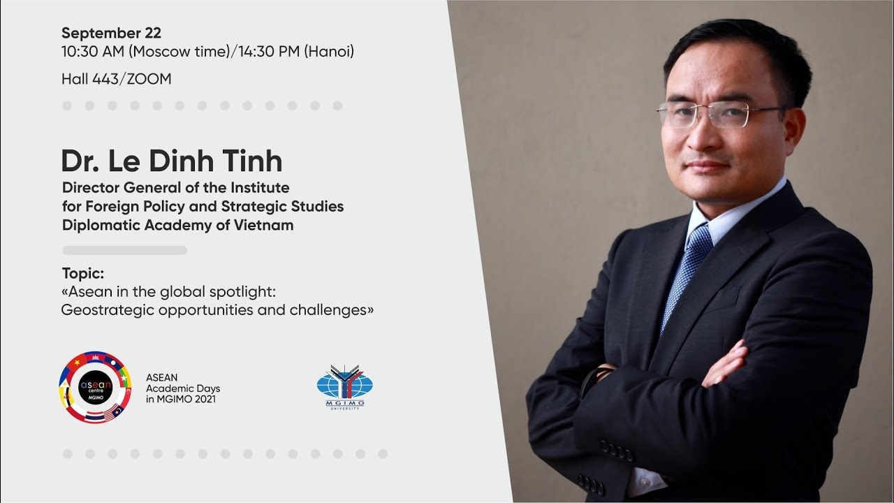 Lecture by Le Dinh Tinh: ASEAN in the Global Spotlight: Geostrategic Opportunities and Challenges