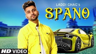 gratis download video - Spano: Laddi Ghag (Full Song) Laddi Gill | Govind Singh | Harry Sondh | Latest Punjabi Songs 2019