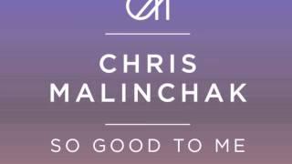 Chris Malinchak   So Good To Me ( SHIBA SAN Remix)