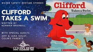 Clifford Takes A Swim: Bedtime Story with Jeff & Jana, Colin's Parents and Founders of Colin's Hope