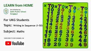 UKG   Writing in Sequence (1-50)   Maths for Kids   Teacher – Antara Dey Mondal   DPS Durgapur