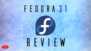 Fedora 31 Review | Should You Use It? Find Out!