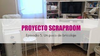Proyecto Scraproom. Episodio 5. Un poco de bricolaje. VLOG