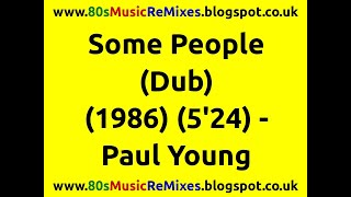 Some People (Dub) - Paul Young | 80s Club Mixes | 80s Club Music | 80s Dance Music | 80s Dance Music