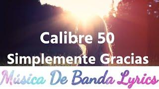 Calibre 50   Simplemente Gracias (Video Lyricsletra)(Lo Más Nuevo 2019)