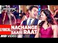 Nachange Saari Raat Lyrical Song   JUNOONIYAT   Pulkit Samrat,Yami Gautam  T-Series