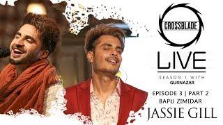 Jassie Gill   Gurnazar   Bapu Zimidar   Robby Singh   Crossblade Live   Latest Punjabi Songs 2020