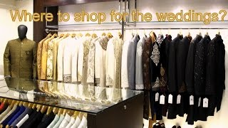 Where To Shop For Weddings | Mens Wedding Wear Guide | Amazing Wedding Wear From Kapil & Mmonika