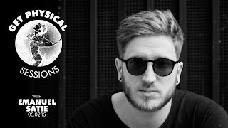 Emanuel Satie - Live @ Get Physical Sessions Episode 48 2015