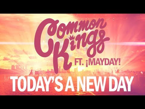 "👑 Common Kings - ""Today's A New Day"" (feat. ¡MAYDAY!) (Official Music Video) (видео)"