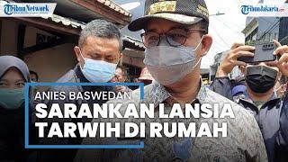 Masjid Istiqlal Gelar Tarawih Berjamaah saat Ramadan, Gubernur Anies Baswedan: Lansia di Rumah Saja