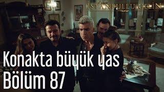İstanbullu Gelin 87. Bölüm (Final) - Konakta Büyük Yas