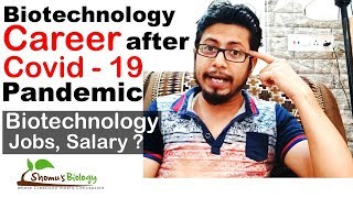 Future Of Biotechnology Career In India After Covid 19 Outbreak   Biotech Career Scope, Jobs Etc.