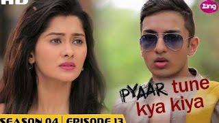 Pyaar Tune Kya Kiya - Season 04 - Episode 13 - July 10, 2015 - Full Episode