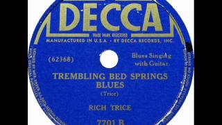 Rich Trice Trembling Bed Springs Blues (1937)