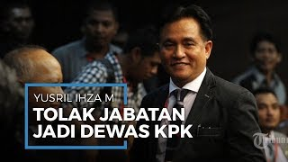 Yusril Ihza Mahendra Tolak Jabatan Dewas KPK Meski Disebut-sebut Telah Dipilih Jokowi