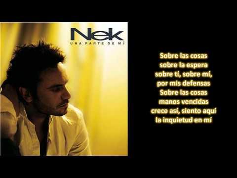 , title : 'Nek - La Inquietud (Con Letra) Una Parte De Mi'