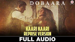 Kaari Kaari Reprise Version - Full Audio   Dobaara   Huma