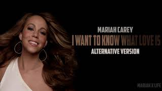 I Want To Know What Love Is (Alternative Version) Mariah Carey