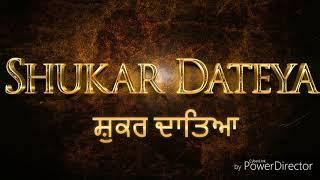 Shukar Dateya Lyrics