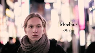 """Oh Shu – """"Moebius"""" / 王舟 – """"メビウス"""""""