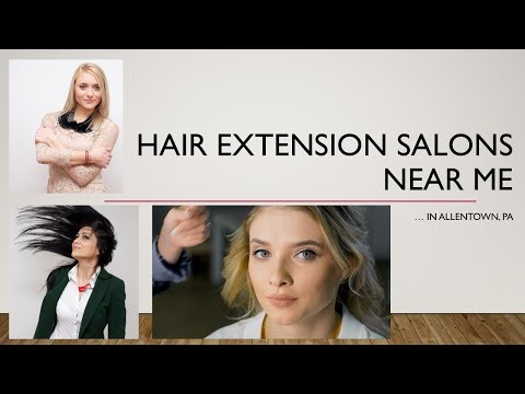 Hair extension salon near me don t miss out for Salon emmaus 2017