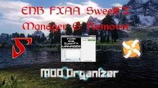 Skyrim - How to Use ENB FXAA SweetFX Manager & Remover Tool (Will Redo This)