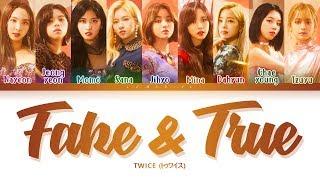TWICE - Fake & True (트와이스/トゥワイス - Fake & True) [Color Coded Lyrics/Kan/Rom/Eng/日本語字幕/가사]