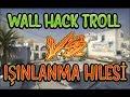 WALL HACK LE TROLLEDM KAFAYI YED Hile Savalar