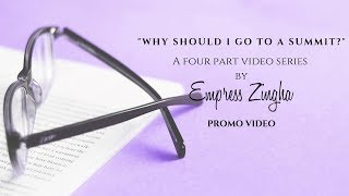 Empress Zingha: Why Go To A Summit Promo