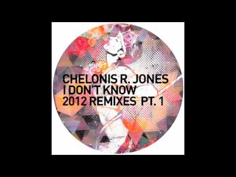 Chelonis R. Jones - I Don't Know (Butch Remix V1)