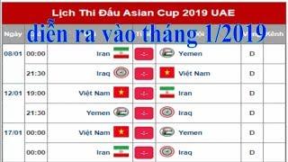 Lịch Thi đấu ĐT Việt Nam Tại VCK Asian Cup 2019-Các Bảng đấu VCK Asian Cup 2019