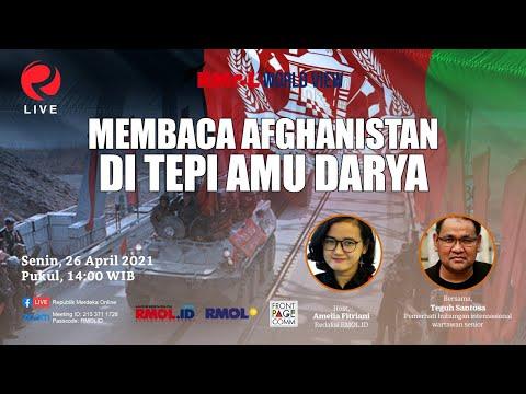RMOL WORLD VIEW • Membaca Afghanistan Di Tepi Amu Darya