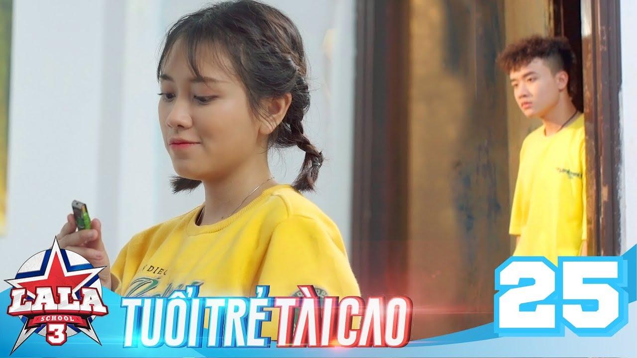 LA LA SCHOOL | TẬP 25 | Season 3 : TUỔI TRẺ TÀI CAO | Phim Học Đường Âm Nhạc 2019