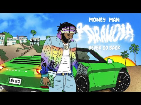 "Money Man – ""Never Go Back"""