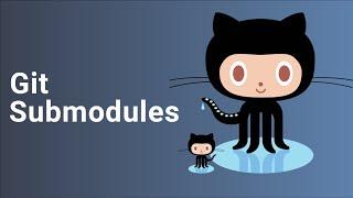 Git Submodules Tutorial | For Beginners