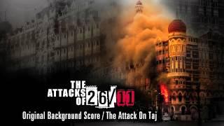 The Attacks Of 26/11 - Original Background Score By Amar Mohile - Hotel Taj Attack