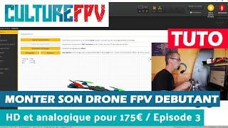 Monter son Drone FPV débutant HD et Analogique pour moins de 175€   Episode 3/4