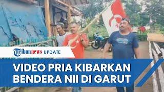 Viral Video Pengibaran Bendera Negara Islam Indonesia Bertepatan dengan Kasus Pembaiatan Garut
