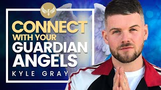 How to Connect with Your Guardian Angels: See, Hear & Feel Angels!!! Kyle Gray