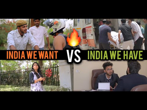 INDIA WE WANT VS INDIA WE HAVE - | Elvish Yadav |