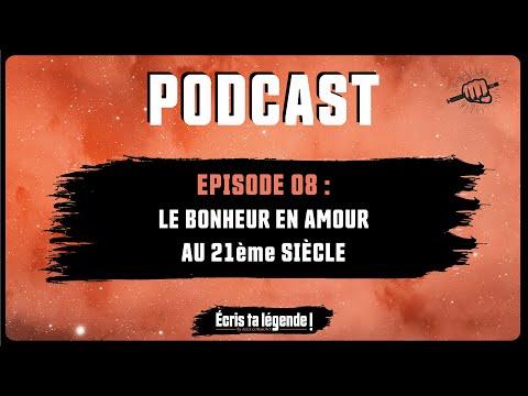Podcast - Le bonheur en amour au 21 ème siècle !